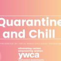 Quarantine and Chill Videos